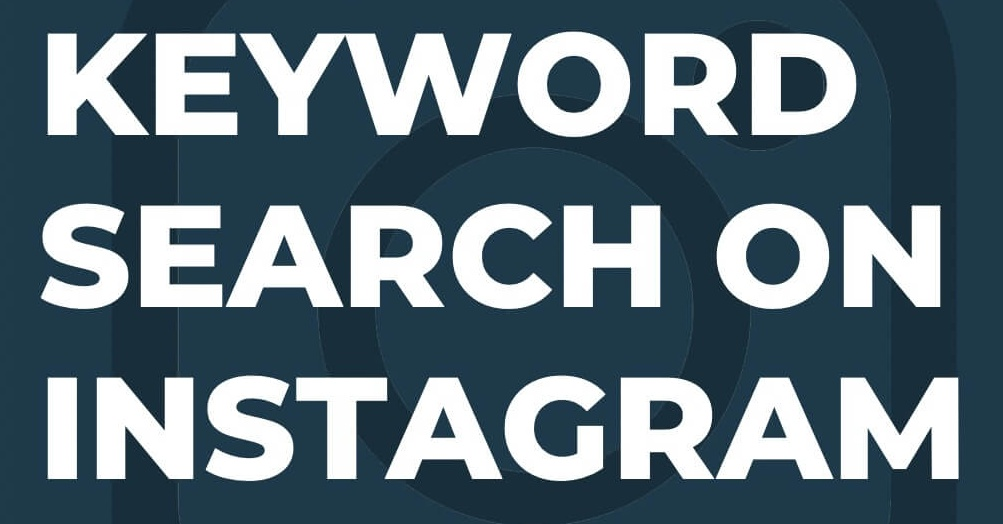Instagram Rolls Out Keyword Search, Optimize Your Page Now ☑️