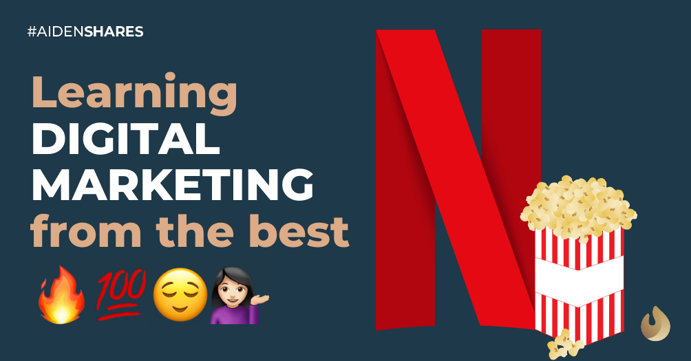 Learning Digital Marketing From the Best: Netflix