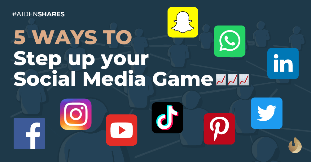 5 Ways to Step Up Your Social Media Game