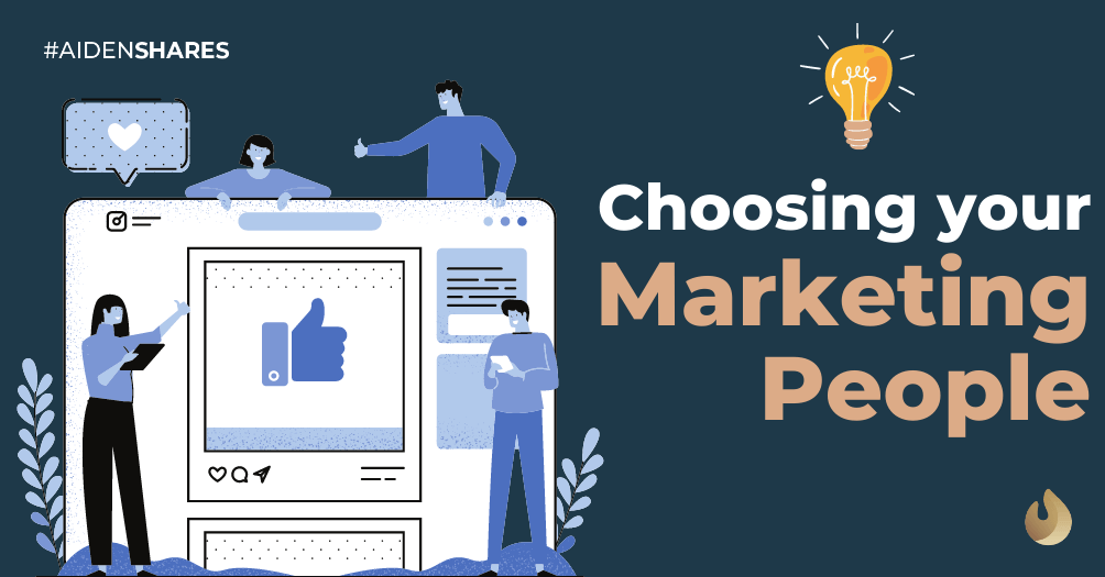 What to Consider When Choosing Your Marketing People 💯